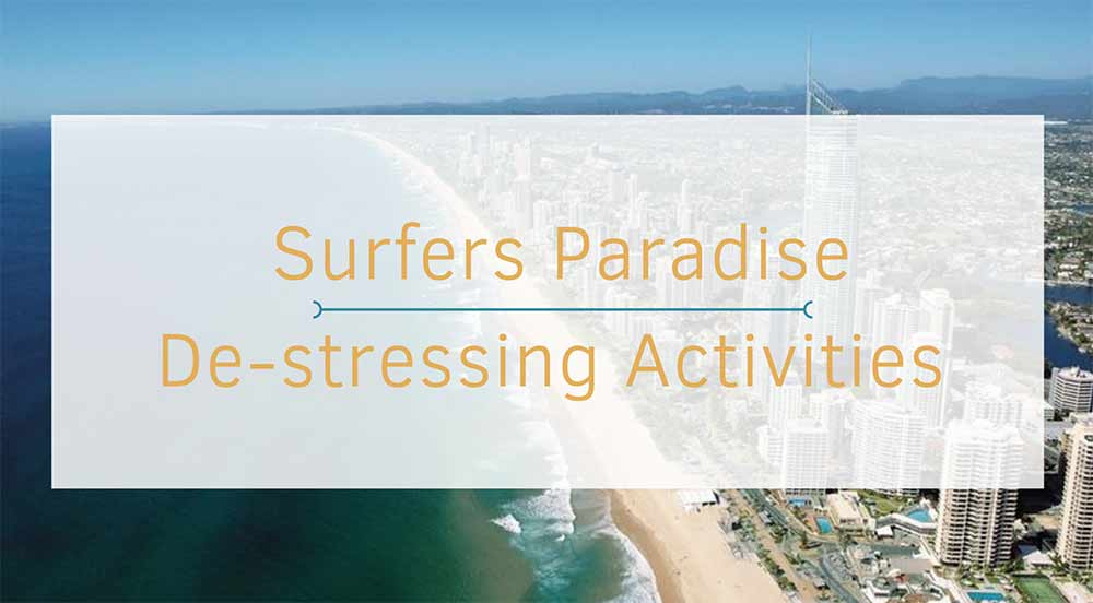 Four De-Stressing Activities in Surfers Paradise