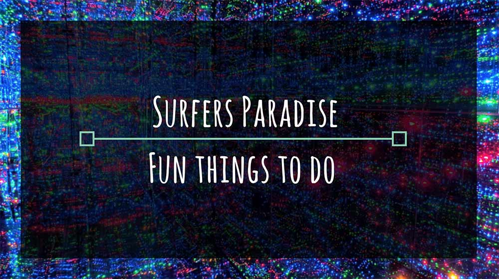 Five Fun Things To Do In Surfers Paradise